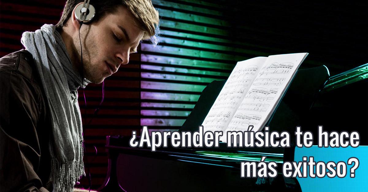 ¿Aprender música te hace más exitoso?